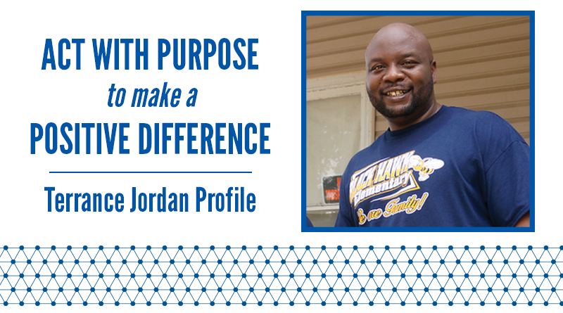 Act With Purpose to Make a Positive Difference: Terrance Jordan